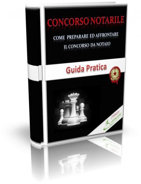 Come preparare ed affrontare il concorso da notaio - Guida Pratica