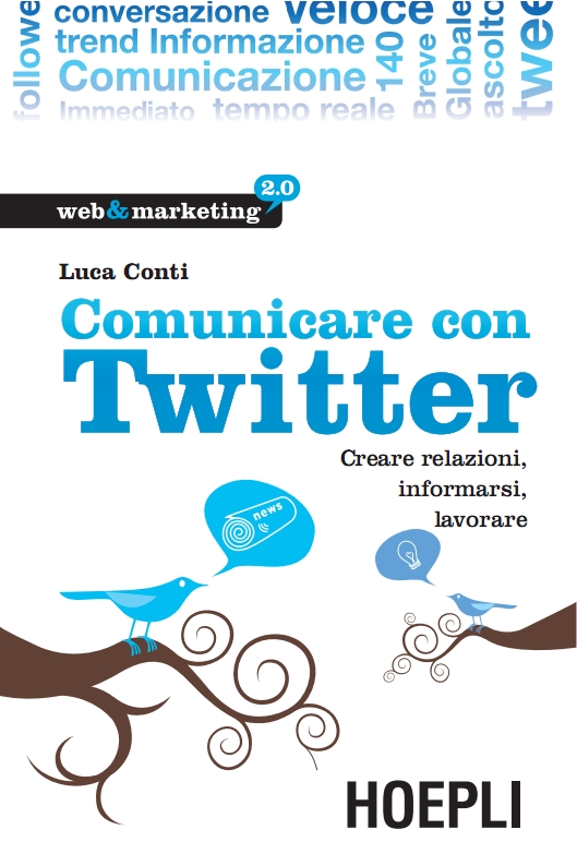 Comunicare con Twitter, manuale di web marketing di Luca Conti